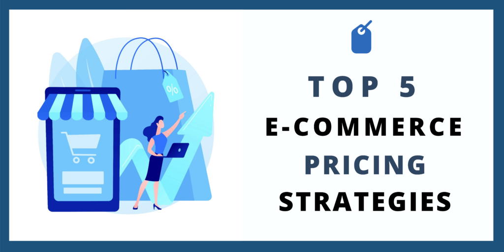 Top 5 E-Commerce Pricing Strategies