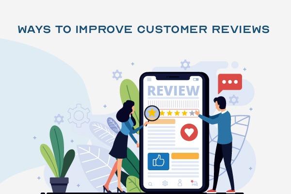 Ways to improve customer reviews